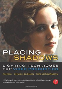 Placing Shadows: Lighting Techniques for Video Production, 3/e