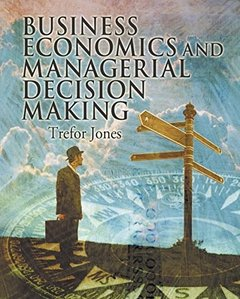 Business Economics and Managerial Decision Making-cover