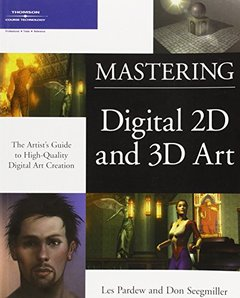 Mastering Digital 2D and 3D Art (Paperback)-cover