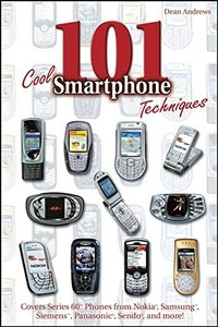 101 Cool Smartphone Techniques: Covers Series 60 Phones from Nokia, Samsung, Siemens, Panasonic, Sendo, and more!-cover