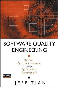 Software Quality Engineering: Testing, Quality Assurance, and Quantifiable Improvement-cover