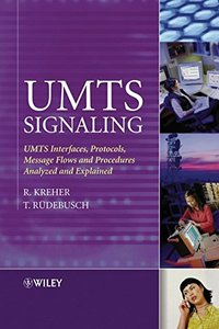 UMTS Signaling: UMTS Interfaces, Protocols, Message Flows and Procedures Analyzed and Explained (Hardcover)-cover