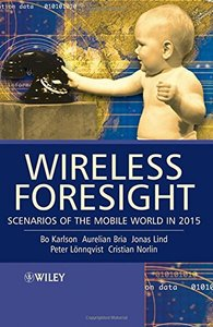 Wireless Foresight: Scenarios of the Mobile World in 2015-cover