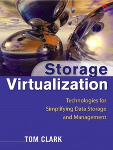 Storage Virtualization: Technologies for Simplifying Data Storage and Management-cover