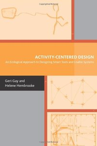 Activity-Centered Design: An Ecological Approach to Designing Smart Tools and Usable Systems (Hardcover)-cover