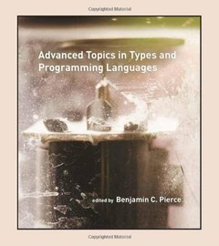 Advanced Topics in Types and Programming Languages (Hardcover)-cover