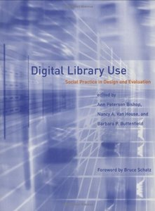 Digital Library Use: Social Practice in Design and Evaluation (Hardcover)-cover