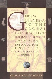 From Gutenberg to the Global Information Infrastructure: Access to Information in the Networked World (Paperback)-cover
