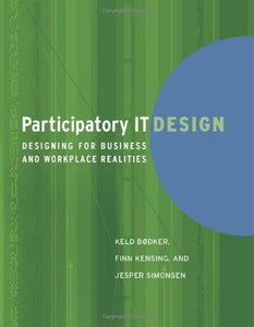 Participatory IT Design: Designing for Business and Workplace Realities (Hardcover)-cover