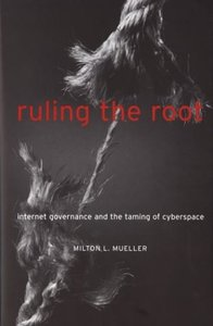 Ruling the Root: Internet Governance and the Taming of Cyberspace (Paperback)-cover