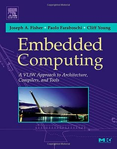 Embedded Computing: A VLIW Approach to Architecture, Compilers and Tools (Hardcover)-cover