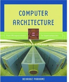 Computer Architecture: From Microprocessors To Supercomputers (Hardcover)-cover