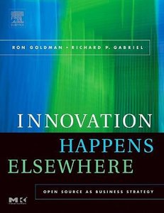 Innovation Happens Elsewhere: Open Source as Business Strategy (Hardcover)-cover