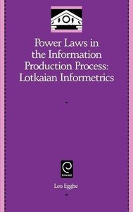 Power Laws in the Information Production Process: Lotkaian Informetrics (Hardcover)-cover
