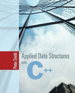 Applied Data Structures with C++