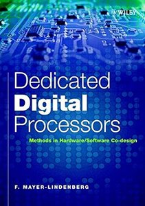 Dedicated Digital Processors: Methods in Hardware/Software Co-Design (Hardcover)-cover