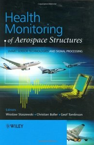 Health Monitoring of Aerospace Structures: Smart Sensor Technologies and Signal Processing-cover