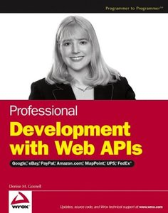 Professional Development with Web APIs: Google, eBay, PayPal, Amazon.com, MapPoint, FedEx-cover