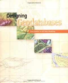 Designing Geodatabases: Case Studies in GIS Data Modeling-cover