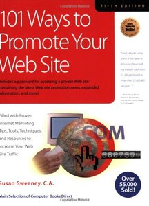 101 Ways to Promote Your Web Site: Filled with Proven Internet Marketing Tips, Tools, Techniques, and Resources to Increase Your Web Site Traffic, 5/e-cover