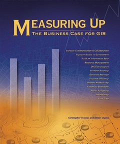 Measuring Up: The Business Case for GIS-cover