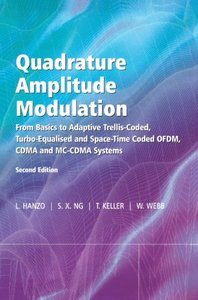 Quadrature Amplitude Modulation: From Basics to Adaptive Trellis-Coded, Turbo-Equalised and Space-Time Coded OFDM, CDMA and MC-CDMA Systems, 2/e (Hardcover)-cover