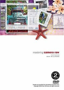 Mastering Camera Raw With Ben Willmore DVD-cover