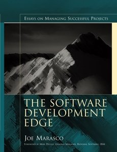 The Software Development Edge: Essays on Managing Successful Projects-cover
