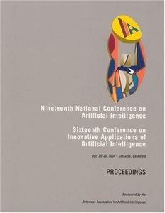 AAAI 2004: Proceedings of the Nineteenth National Conference on Artificial Intelligence (Paperback)-cover