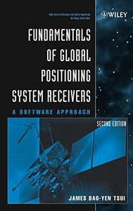 Fundamentals of Global Positioning System Receivers: A Software Approach, 2/e (Hardcover)-cover