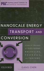 Nanoscale Energy Transport and Conversion: A Parallel Treatment of Elections, Molecules, Phonons, and Photons-cover