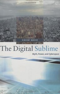 The Digital Sublime: Myth, Power, and Cyberspace-cover