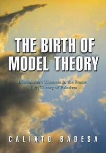 The Birth of Model Theory: Lowenheim's Theorem in the Frame of the Theory of Relatives-cover