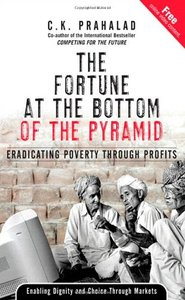 The Fortune at the Bottom of the Pyramid: Eradicating Poverty Through Profits-cover
