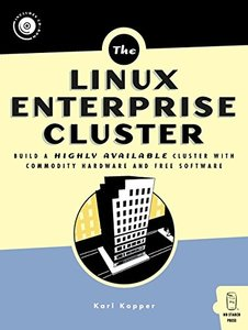The Linux Enterprise Cluster: Build a Highly Available Cluster with Commodity Hardware and Free Software-cover