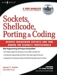 Sockets, Shellcode, Porting, and Coding: Reverse Engineering Exploits and Tool Coding for Security Professionals (Hardcover)-cover
