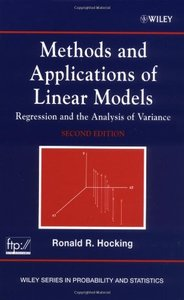 Methods and Applications of Linear Models: Regression and the Analysis of Variance, 2/e (Hardcover)