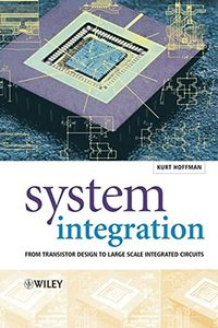System Integration: From Transistor Design to Large Scale Integrated Circuits-cover