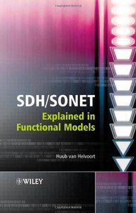 SDH/SONET Explained in Functional Models: Modeling the Optical Transport Network-cover