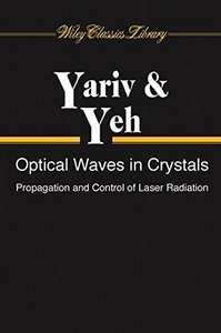Optical Waves in Crystals: Propagation and Control of Laser Radiation (Paperback)-cover