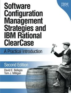 Software Configuration Management Strategies and IBM Rational ClearCase: A Practical Introduction, 2/e-cover