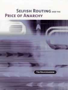 Selfish Routing and the Price of Anarchy (Hardcover)-cover