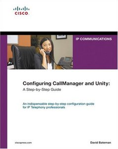 Configuring CallManager and Unity: A Step-by-Step Guide-cover