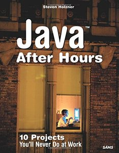 Java After Hours: 10 Projects You'll Never Do at Work (Paperback)-cover