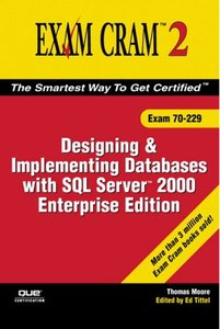 MCAD/MCSE/MCDBA 70-229 Exam Cram 2: Designing & Implementing Databases w/SQL Server 2000 Enterprise Edition-cover