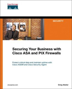 Securing Your Business with Cisco ASA and PIX Firewalls-cover