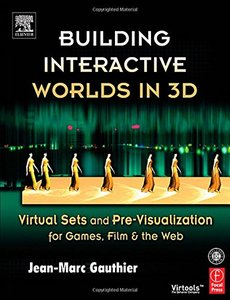 Building Interactive Worlds in 3D: Virtual Sets and Pre-visualization for Games, Film & the Web-cover