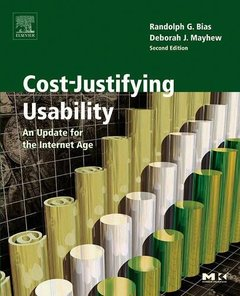 Cost-Justifying Usability: An Update for the Internet Age, 2/e