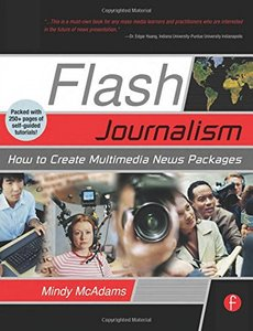 Flash Journalism: How to Create Multimedia News Packages (Paperback)-cover