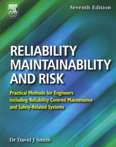 Reliability, Maintainability and Risk: Practical Methods for Engineers including Reliability Centred Maintenance and Safety-Related Systems, 7/e-cover